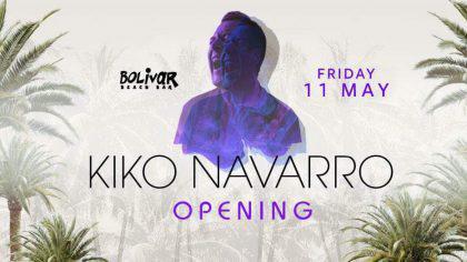 Opening Party - Kiko Navarro - Fra 11 May Bolivar Beach Bar